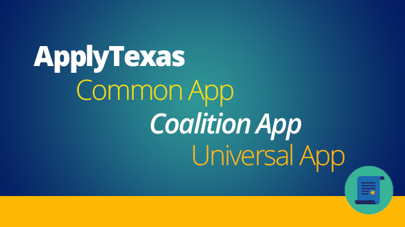 Text: Apply Texas, Common App, Coalition App, Universal App