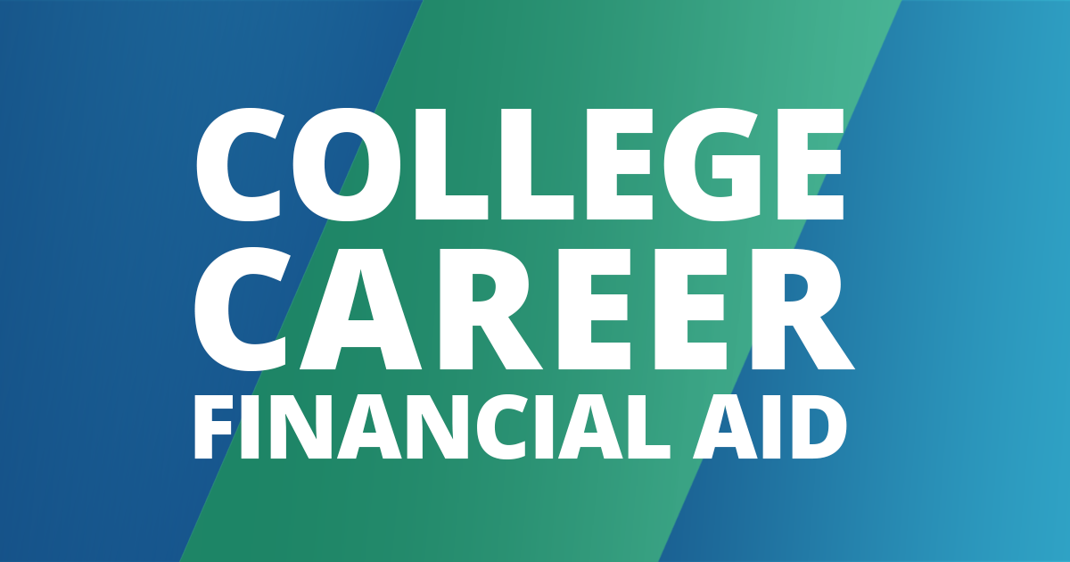 Text: College, Career, Financial Aid