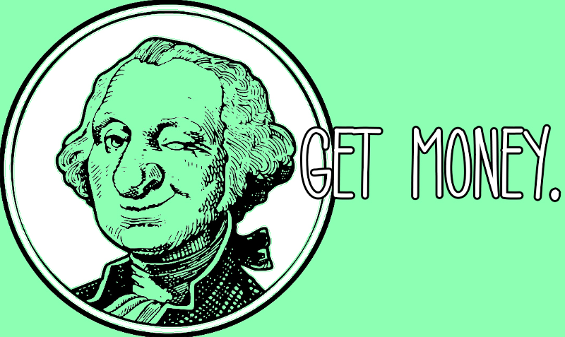 Image of George Washington from the dollar bill winking. Headline: Get money.